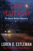 Lady Yesterday ebook by Loren D. Estleman