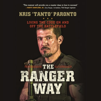 The Ranger Way - Living the Code On and Off the Battlefield audiobook by Kris Paronto