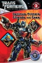 Transformers Dark of the Moon: Optimus Prime's Friends and Foes ebook by Katharine Turner, Katharine Turner