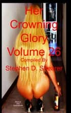 Her Crowning Glory Volume 026 ebook by Stephen Shearer