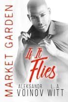 If It Flies - Market Garden, #3 ebook by Aleksandr Voinov, L.A. Witt