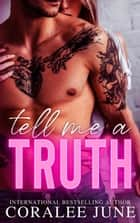 Tell Me a Truth ebook by CoraLee June