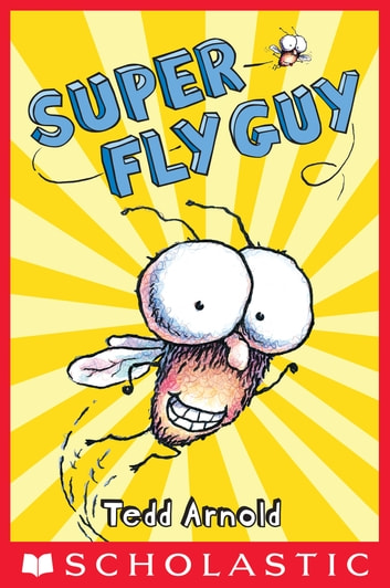 Fly Guy #2: Super Fly Guy! ebook by Tedd Arnold