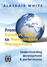 From Comfort Zone to Performance Management ebook by Alasdair White