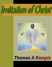 Imitation of Christ ebook by Kempis, Thomas A.