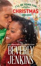 I'll Be Home for Christmas (novella) ebook by