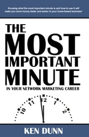 The Most Important Minute ebook by Ken Dunn