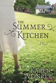 The Summer Kitchen ebook by Karen Weinreb