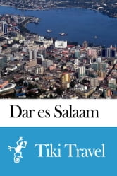Dar es Salaam (Tanzania) Travel Guide - Tiki Travel ebook by Tiki Travel