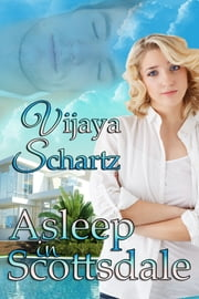 Asleep In Scottsdale ebook by Vijaya Schartz