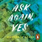 Ask Again, Yes - The gripping, emotional and life-affirming New York Times bestseller audiobook by