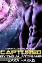Captured by the Alatonians ebook by Zara Harris