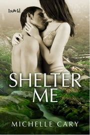 Shelter Me ebook by Michelle Cary