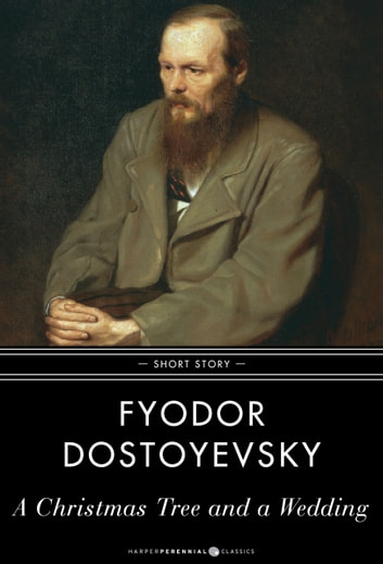 A Christmas Tree and a Wedding - Short Story ebook by Fyodor Dostoyevsky
