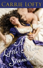 A Little More Scandal ebook by Carrie Lofty