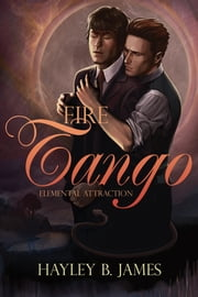 Fire Tango ebook by Hayley B. James