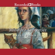 The Midwife's Apprentice audiobook by Karen Cushman