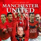 Little Book of Manchester United ebook by Graham Betts