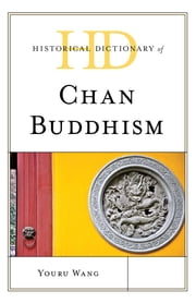 Historical Dictionary of Chan Buddhism ebook by Youru Wang