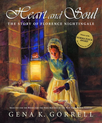Heart and Soul - The Story of Florence Nightingale ebook by Gena K. Gorrell