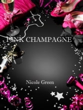 Pink Champagne ebook by Nicole Green