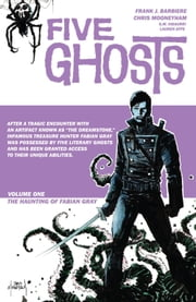 Five Ghosts Vol. 1 ebook by Frank Barbiere,Christopher Mooneyham,Lauren Affe,S.M. Vidaurri