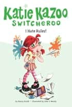 I Hate Rules! #5 ebook by Nancy Krulik, John and Wendy