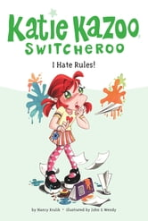 I Hate Rules! #5 ebook by Nancy Krulik