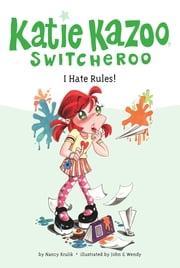 I Hate Rules! #5 ebook by Nancy Krulik,John and Wendy