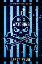 If He's Watching ebook by Laney Wylde