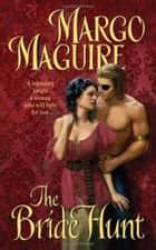 The Bride Hunt ebook by Margo Maguire