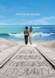 Best Friends through Eternity ebook by Sylvia McNicoll