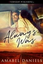 Always Was ebook by Amabel Daniels