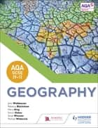 AQA GCSE (9–1) Geography ebook by John Widdowson, Rebecca Blackshaw, Meryl King,...
