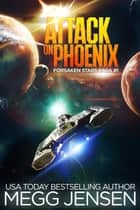 Attack on Phoenix ebook by Megg Jensen