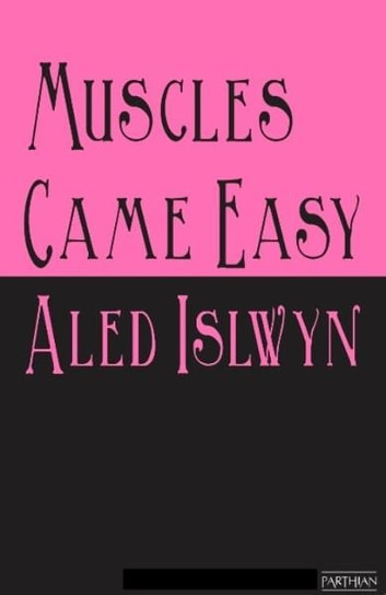 Muscles Came Easy - The Curse of the Strong ebook by Aled Islwyn
