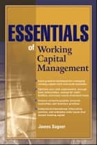 Essentials of Working Capital Management ebook by James Sagner