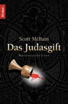 Das Judasgift - Thriller ebook by Scott McBain, Michael Benthack