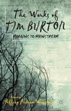 The Works of Tim Burton ebook by J. Weinstock