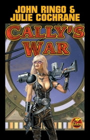 Cally's War ebook by John Ringo,Julie Cochrane