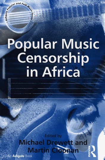 Popular Music Censorship in Africa ebook by Martin Cloonan