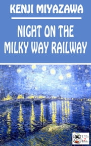 Night on the Milky Way Railway ebook by Kenji Miyazawa