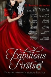 Fabulous Firsts: A Boxed Set of Twelve Full-Length Series-Starter Novels (The Jewels of Historical Romance) ebook by Jill Barnett,Annette Blair,Cheryl Bolen,Lucinda Brant,Glynnis Campbell,Kimberly Cates,Tanya Anne Crosby,Colleen Gleason,Brenda Hiatt,Lauren Royal,Laurin Wittig,Cynthia Wright