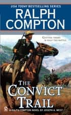 The Convict Trail ebook by Ralph Compton,Joseph A. West