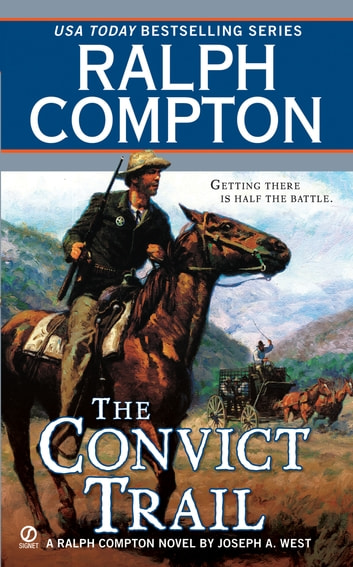 Ralph Compton the Convict Trail ebook by Ralph Compton,Joseph A. West