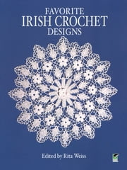 Favorite Irish Crochet Designs ebook by Rita Weiss