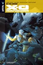 X-O Manowar Vol. 1: By the Sword TPB ebook by Robert Venditti