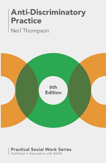 Anti-Discriminatory Practice - Equality, Diversity and Social Justice ebook by Neil Thompson