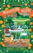 Marigolds for Malice ebook by Bailey Cattrell