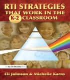 RTI Strategies that Work in the K-2 Classroom ebook by Eli Johnson,Michelle Karns